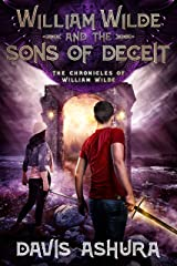 William Wilde and the Sons of Deceit: An Anchored Worlds novel (The Chronicles of William Wilde Book 4) Kindle Edition