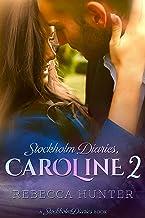 Stockholm Diaries, Caroline 2: The Foreign Fling Duet