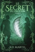Le Secret du Faucon: Tome 2
