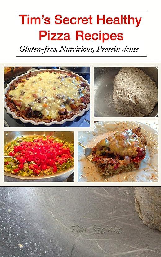 ピストンジャンク水没Tim's Secret Healthy Pizza Recipes (English Edition)