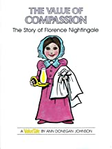 The Value of Compassion: The Story of Florence Nightingale (VALUE TALES)