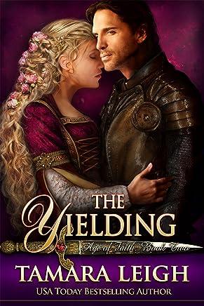 THE YIELDING: A Medieval Romance (Age of Faith Book 2)