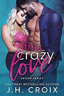 This Crazy Love (Swoon Series Book 1)