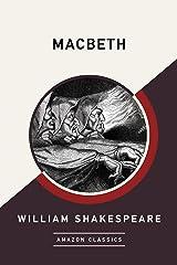 Macbeth (AmazonClassics Edition) (English Edition) eBook Kindle