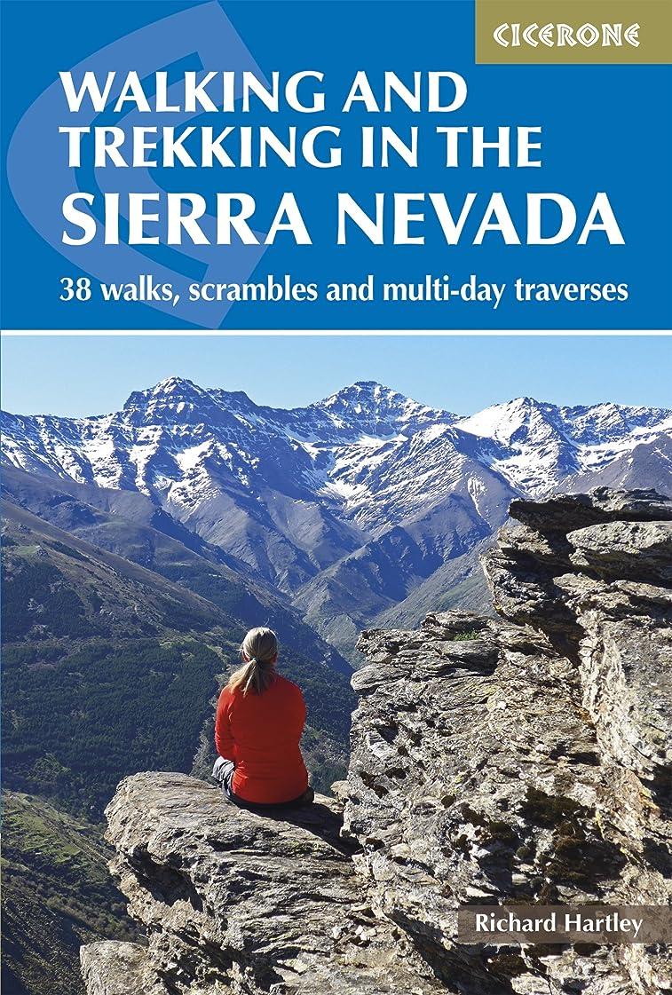 唯一中級作るWalking and Trekking in the Sierra Nevada: 38 walks, scrambles and multi-day traverses (International Walking) (English Edition)