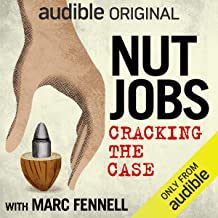 Nut Jobs: Cracking California's Strangest $10 Million Dollar Heist: An Audible Original
