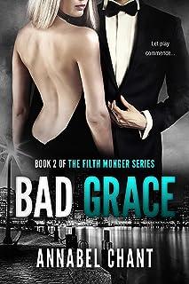 Bad Grace: A British Billionaire Erotic Romance Romantic Suspense Serial (The Filth Monger Series Book 2)