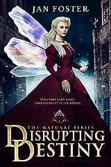 Disrupting Destiny (Book 1 Naturae Series): A thrilling Tudor fantasy romance where forever isn't certain - trust no-one... (The Naturae Series) (English Edition) Versión Kindle
