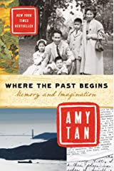 Where the Past Begins: Memory and Imagination Kindle Edition