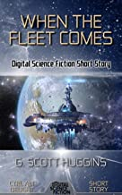 When the Fleet Comes: Digital Science Fiction Short Story (Ctrl Alt Delight)