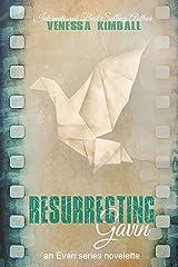Resurrecting Gavin : An Evan Series Novelette (The Evan Series) Kindle Edition