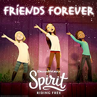 Friends Forever (Spirit: Riding Free)