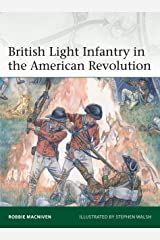 British Light Infantry in the American Revolution (Elite Book 237) Kindle Edition