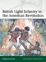 British Light Infantry in the American Revolution (Elite Book 237)