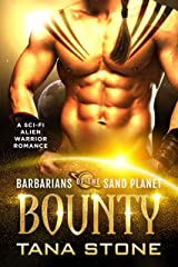 Bounty: A Sci-Fi Alien Warrior Romance (Barbarians of the Sand Planet Book 1) Kindle Edition