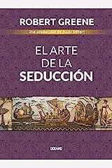 El arte de la seducción (Biblioteca Robert Greene) (Spanish Edition) Kindle Edition