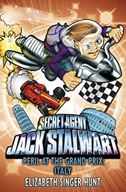 Jack Stalwart: Peril at the Grand Prix: Italy: Book 8