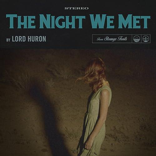 The Night We Met de Lord Huron en Amazon Music - Amazon.es