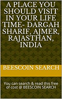 A Place you should Visit in your life time- Dargah Sharif, Ajmer, Rajasthan, India: You can search & read this free of cos...