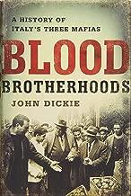 Blood Brotherhoods: A History of Italy s Three Mafias