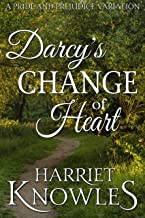 Darcy's Change of Heart: A Pride and Prejudice Regency Variation 2nd Edition