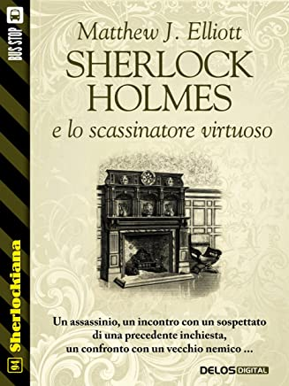 Sherlock Holmes e lo scassinatore virtuoso (Sherlockiana)