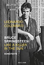Bruce Springsteen – Like a Killer in the Sun. Songtexte (German Edition)