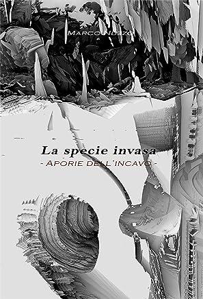 La specie invasa - Aporie dellincavo