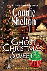 The Ghost of Christmas Sweet: A Sweet's Sweets Bakery Mystery (Samantha Sweet Mysteries Book 15) Kindle Edition