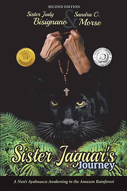 Sister Jaguar'S Journey: A Nun'S Ayahuasca Awakening in the Amazon Rainforest (English Edition)