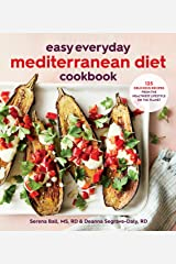 Easy Everyday Mediterranean Diet Cookbook: 125 Delicious Recipes from the Healthiest Lifestyle on the Planet Kindle Edition