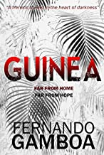 GUINEA: A breathless thriller in the heart of darkness (English Edition)