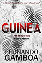 GUINEA: A breathless thriller in the heart of darkness