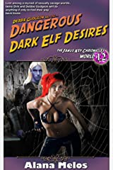 The Dangerous Dark Elf Desires (The Janus Key Chronicles Book 12) Kindle Edition