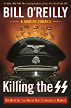 Killing the SS: The Hunt for the Worst War Criminals in History (Bill O'Reilly's Killing Series) PDF