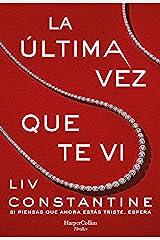 La última vez que te vi (HarperCollins) (Spanish Edition) Kindle Edition