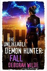 The Unlikeable Demon Hunter: Fall: A Devilishly Funny Urban Fantasy Romance (Nava Katz Book 5) Kindle Edition