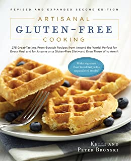 Artisanal Gluten-Free Cooking: 275 Great-Tasting, From-Scratch Recipes from Around the World, Perfect for Every Meal and for Anyone on a Gluten-Free Diet―and Even Those Who Aren't