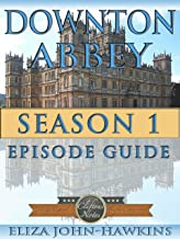 Downton Abbey Season 1   Reference Guide & Review Of The History & Criticism Of This British Period Drama's Humor and Entertainment (Downton Abbey CliftonsNotes)
