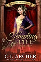 A Tempting Life (Lord Hawkesbury's Players Book 2)
