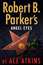 Robert B. Parker's Angel Eyes (Spenser Book 47)