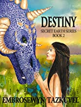 DESTINY (Secret Earth Book 2)