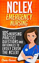 NCLEX Emergency Medications: 105 Nursing Practice Questions & Rationales to EASILY Crush the NCLEX! (Nursing Review Questions and RN Comprehensive Content ... NCLEX-RN Trainer, Test Success Book 1)