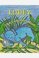 Louey the Lazy Elephant Kindle Edition