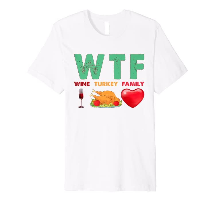 11976015 Amazon.com: WTF Wine Turkey Family T-Shirt Funny Thanksgiving Day: Clothing