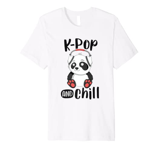 Amazon com: K-Pop And Chill Shirt Teens Panda KPop Quote