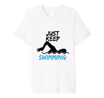 b8bc0c4a Image Unavailable. Image not available for. Color: Just Keep Swimming - Funny  Swim Sport T-Shirt Swimmer Gift