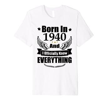 Amazon com: Born In 1940 Tshirt: Clothing
