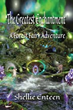 The Greatest Enchantment: A Forest Fairy Adventure