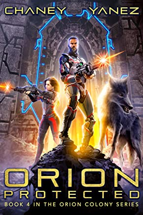 Orion Protected: An Intergalactic Space Opera Adventure (Orion Colony Book 4)
